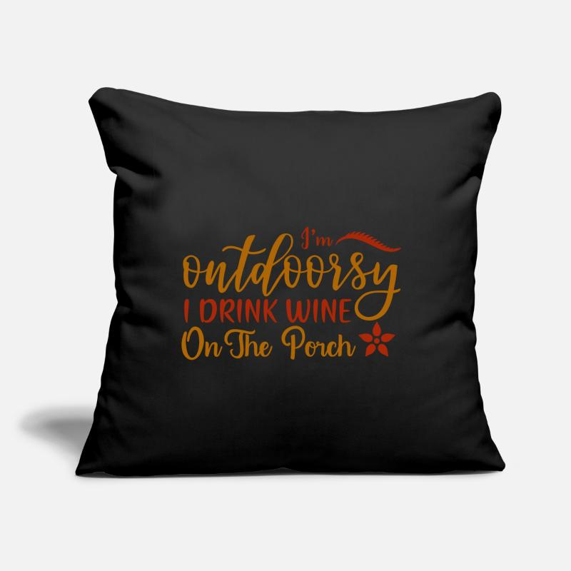 18x18 I/'m Outdoorsy I Drink My Wine On The Patio Throw Pillow Cover