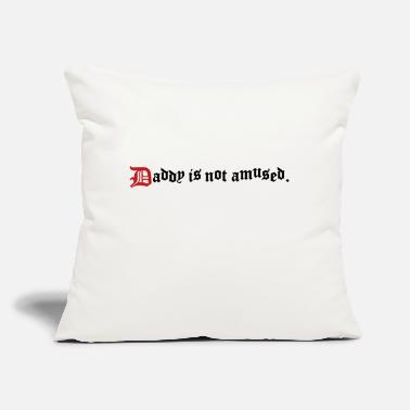 "Amusing daddy is not amused - Throw Pillow Cover 18"" x 18"""