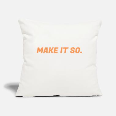 "Make It So make it so - Throw Pillow Cover 18"" x 18"""