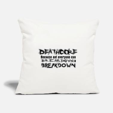 "Deathcore DEATHCORE BREAKDOWN A BREAKDOWN - Throw Pillow Cover 18"" x 18"""