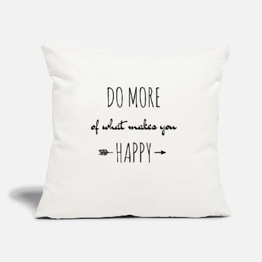 "Anns Selection do more of what makes you happy - Throw Pillow Cover 18"" x 18"""