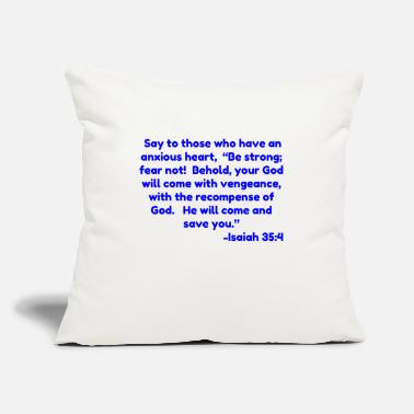 "Say to those who have an anxious heart Be strong - Throw Pillow Cover 18"" x 18"""