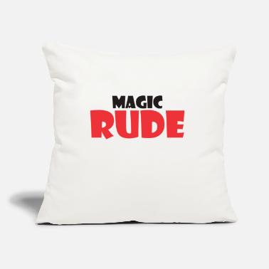 "Rude Magic Rude - Throw Pillow Cover 18"" x 18"""