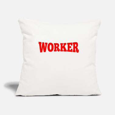 "Worker Worker - Throw Pillow Cover 18"" x 18"""