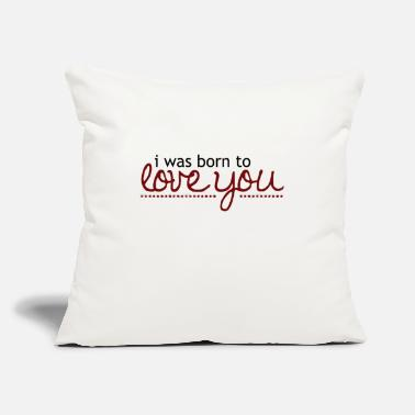 Cuore I was born to love you - Throw Pillow Cover