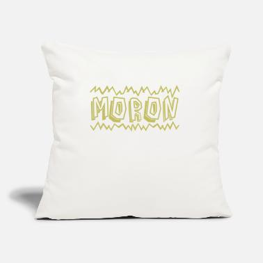 "Moron MORON - Throw Pillow Cover 18"" x 18"""