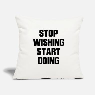 "Stop Wishing Start Doing - black - Throw Pillow Cover 18"" x 18"""