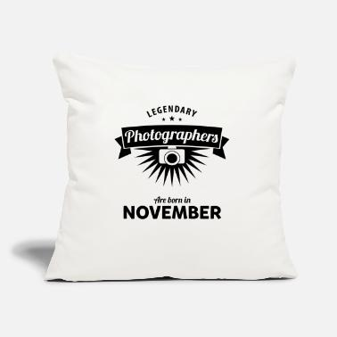 "Birth Legendary Photographers are born in November - Throw Pillow Cover 18"" x 18"""