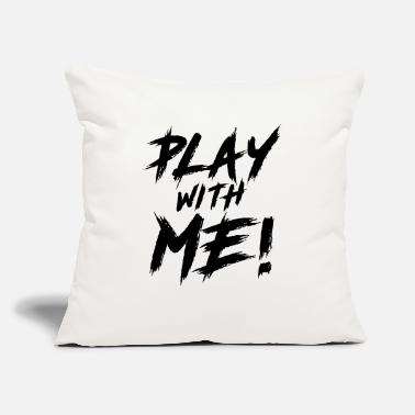 "Play With Me! - Throw Pillow Cover 18"" x 18"""