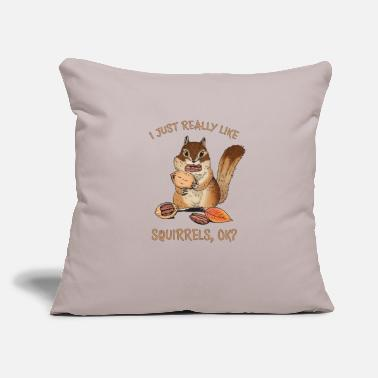 "I Just Really Like Squirrels Ok Funny Squirrel - Throw Pillow Cover 18"" x 18"""