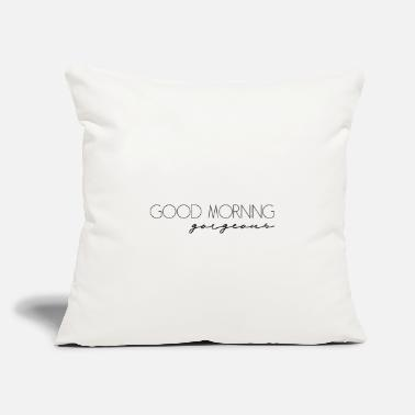 "Good morning gorgeous - Throw Pillow Cover 18"" x 18"""