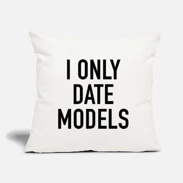 "I Only Date I Only Date Models - Throw Pillow Cover 18"" x 18"""