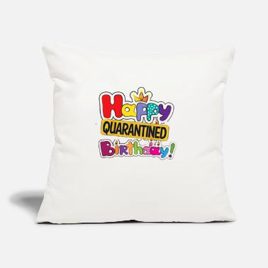 "Birthday happy quarantined birthday - Throw Pillow Cover 18"" x 18"""