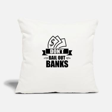 "Against Broke Rescue Package Bail Out Bailout Loan Credit - Throw Pillow Cover 18"" x 18"""