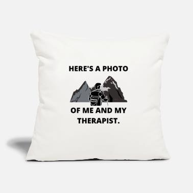 "Mountain Climbing HIKING PHOTO ME AND THERAPIST FUN QUOTE GIFT IDEA - Throw Pillow Cover 18"" x 18"""