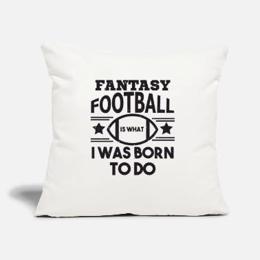 "Phrases Fantasy Football Is What I Was Born To Do - Fantas - Throw Pillow Cover 18"" x 18"""