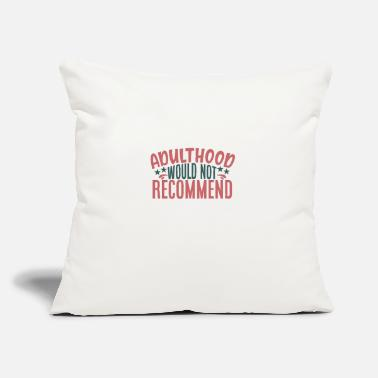 "Adulthood adulthood would not recommend - Throw Pillow Cover 18"" x 18"""