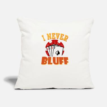 "Bluff I Never Bluff - Throw Pillow Cover 18"" x 18"""