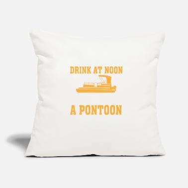 "Pontoon Always Drink At Noon When Im On Pontoon Pontoonin - Throw Pillow Cover 18"" x 18"""
