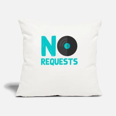 "Request No Requests - Throw Pillow Cover 18"" x 18"""