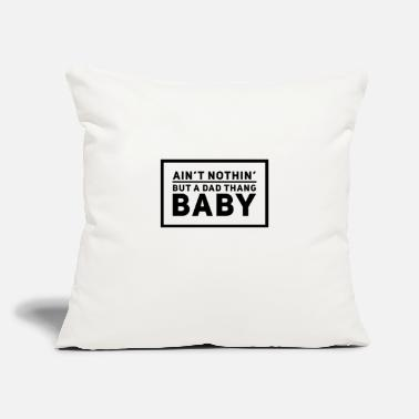 "Rap Dad Ain't Nothin But A Dad Thang - Throw Pillow Cover 18"" x 18"""