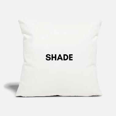 "Shade shade - Throw Pillow Cover 18"" x 18"""