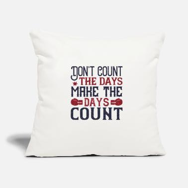 "Champ Don't count the days, make the days count - Throw Pillow Cover 18"" x 18"""