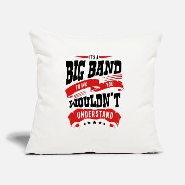 "Big Band its a big band thing you wouldnt underst - Throw Pillow Cover 18"" x 18"""