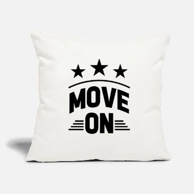 Move Move on - Throw Pillow Cover