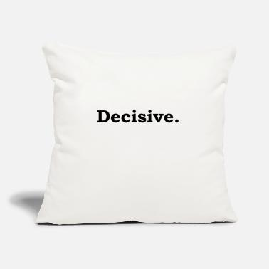 "Decision Decisive - Throw Pillow Cover 18"" x 18"""