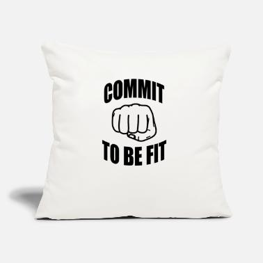 "Fitness Commit to be fit - Fitness - Throw Pillow Cover 18"" x 18"""
