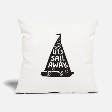 "Sailing Funny Let Sail Funny - Throw Pillow Cover 18"" x 18"""