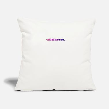 "Wild Horse wild horse. - Throw Pillow Cover 18"" x 18"""