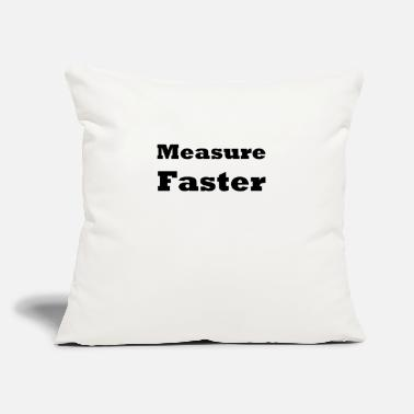 "Measure Measure Faster - Throw Pillow Cover 18"" x 18"""