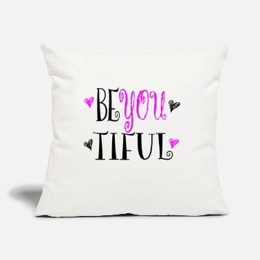 "Be You BE YOU - BE -YOU - TIFUL - Throw Pillow Cover 18"" x 18"""