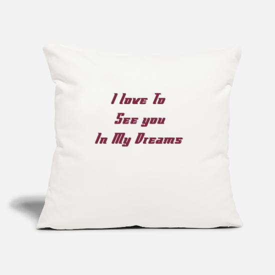"Love Pillow Cases - good night shirt i love to see u in dream - Throw Pillow Cover 18"" x 18"" natural white"