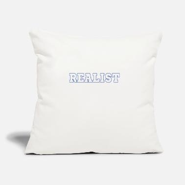 "Realist Realists Quote TShirt Design Realist - Throw Pillow Cover 18"" x 18"""