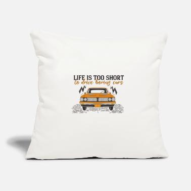 "Drive Go By Car Life Is Too Short To Drive Boring Cars - Throw Pillow Cover 18"" x 18"""
