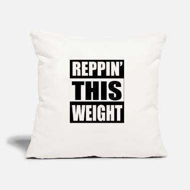 "Reppin' This Weight - Throw Pillow Cover 18"" x 18"""