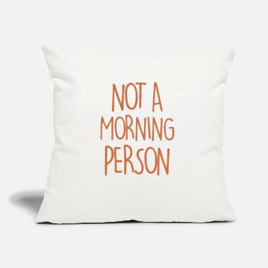 Morning Not a Morning Person - Throw Pillow Cover