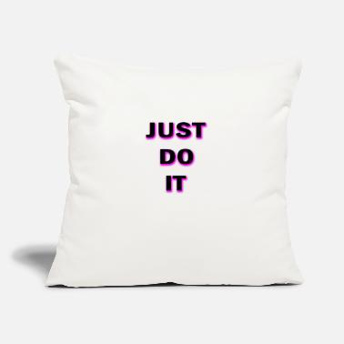 "Just JUST DO IT - Throw Pillow Cover 18"" x 18"""