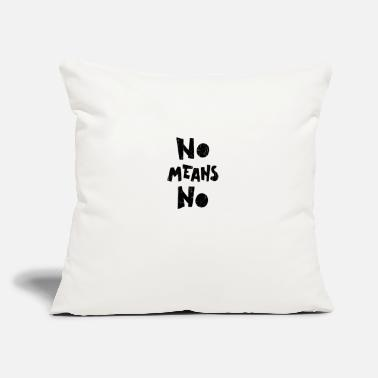 "Mean no means no - Throw Pillow Cover 18"" x 18"""