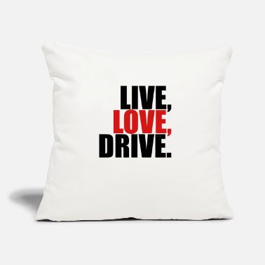"Live Love Drive - Throw Pillow Cover 18"" x 18"""