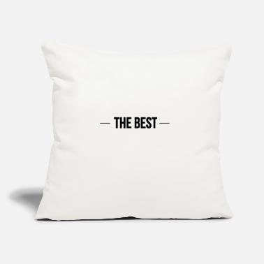 "Best The best - Throw Pillow Cover 18"" x 18"""