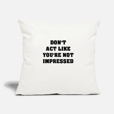 "Impress Impressed - Throw Pillow Cover 18"" x 18"""