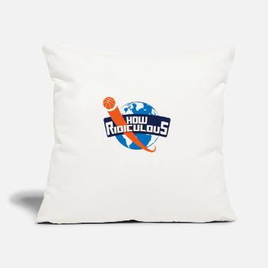 "Ridiculous HOW RIDICULOUS 01 - Throw Pillow Cover 18"" x 18"""
