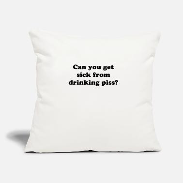 "Pee On Liberals CAN YOU GET SICK FROM DRINKING YOUR PISS - Throw Pillow Cover 18"" x 18"""