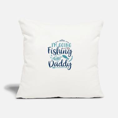 "Burlesque i m going fishing with daddy - Throw Pillow Cover 18"" x 18"""
