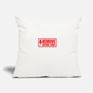 "REMOVE BEFORE FIGHT - Throw Pillow Cover 18"" x 18"""