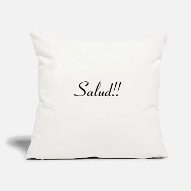 "Bless You salud - bless you - Throw Pillow Cover 18"" x 18"""